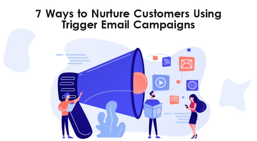 nurture-your-customers-with-trigger-email-campaigns