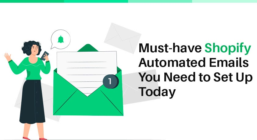 Must-have Shopify Automated Emails You Need to Set Up Today