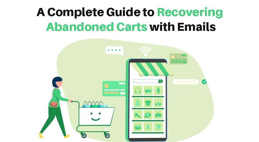 A Complete Guide to Recovering Abandoned Carts with Emails