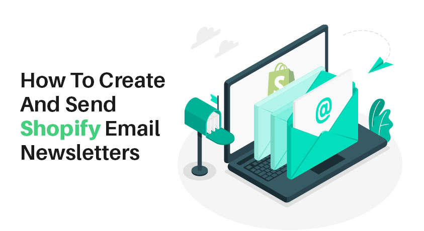 Create-and-Send-Shopify-Email-Newsletters