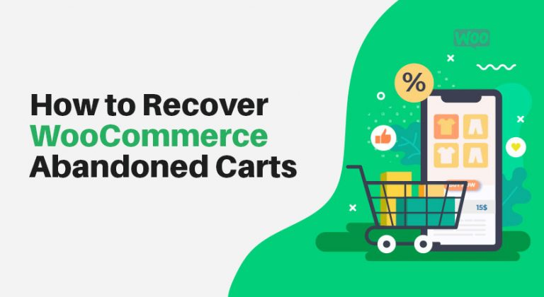 How to Recover WooCommerce Abandoned Carts [A Complete Guide]