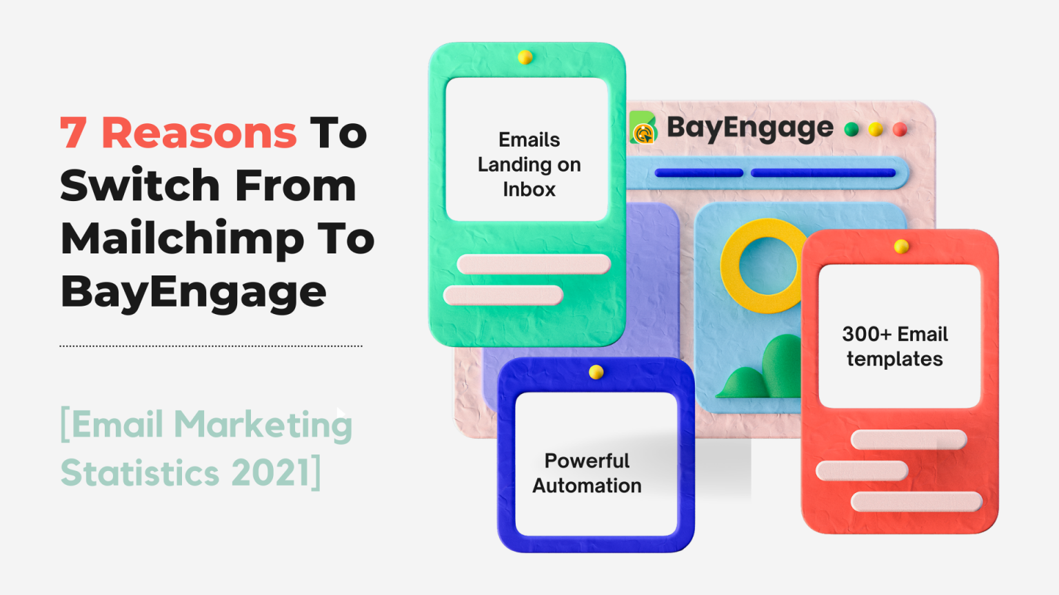 7 Reasons To Switch From Mailchimp To BayEngage [Email Marketing Statistics 2021]