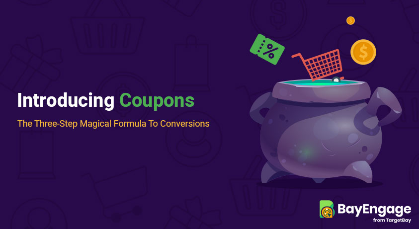 Introducing Coupons: The Three-Step Magical Formula To Increase Your Sales Through Email Marketing